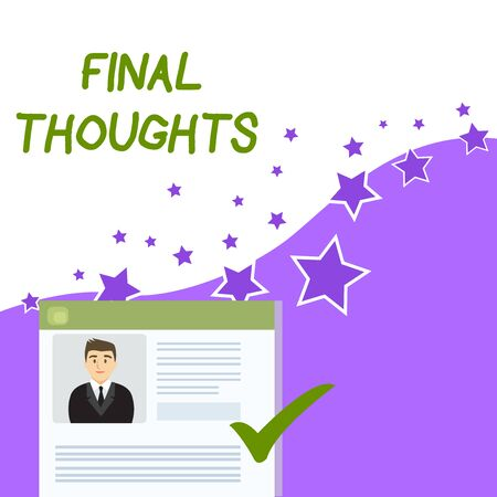 Text sign showing Final Thoughts. Business photo showcasing the conclusion or last few sentences within your conclusion Curriculum Vitae Resume of Young Male Candidate Marked by Colored Checkmark