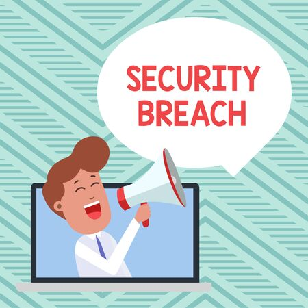 Conceptual hand writing showing Security Breach. Concept meaning incident that results in unauthorized access of data Man Speaking Through Laptop into Loudhailer Bubble Announce