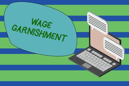 Writing note showing Wage Garnishment. Business concept for Deducting money from compensation ordered by the court Laptop receiving sending information internet wireless Stock Photo