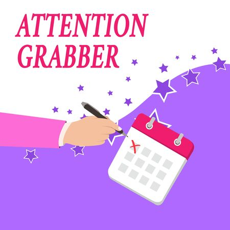 Text sign showing Attention Grabber. Business photo text Deanalysisding notice mainly by being prominent or outlandish Male Hand Formal Suit Crosses Off One Day Calendar Red Ink Ballpoint Pen