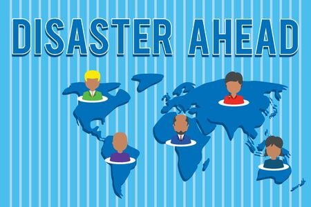 Conceptual hand writing showing Disaster Ahead. Concept meaning Contingency Planning Forecasting a disaster or incident Connection multiethnic persons all Global business earth map