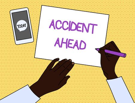 Handwriting text Accident Ahead. Conceptual photo Unfortunate event Be Prepared Detour Avoid tailgating Top View Man Writing Blank Paper Pen Pencil Marker Smartphone Message Icon