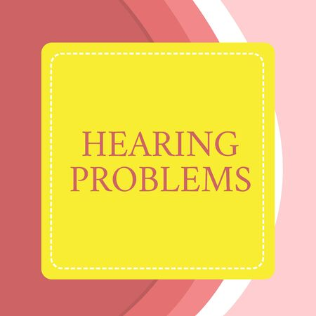 Word writing text Hearing Problems. Business photo showcasing is partial or total inability tolisten to sounds normally Dashed Stipple Line Blank Square Colored Cutout Frame Bright Background