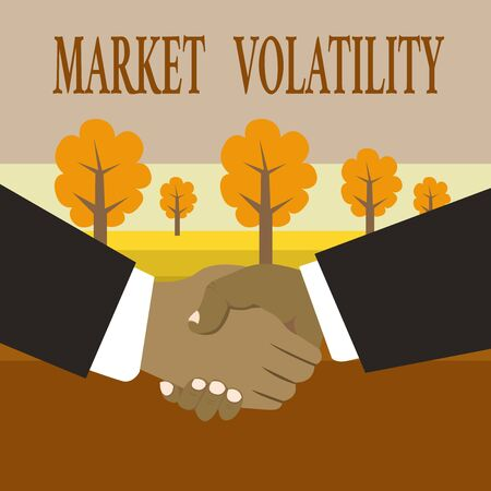 Writing note showing Market Volatility. Business concept for Underlying securities prices fluctuates Stability status Hand Shake Multiracial Male Business Partners Formal Suits