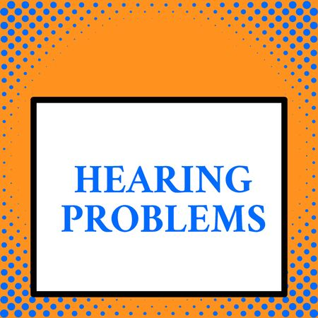 Writing note showing Hearing Problems. Business concept for is partial or total inability tolisten to sounds normally Front close up view big blank rectangle abstract geometrical background Imagens