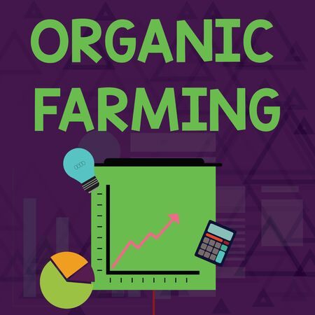 Writing note showing Organic Farming. Business concept for an integrated farming system that strives for sustainability Investment Icons of Pie and Line Chart with Arrow Going Up