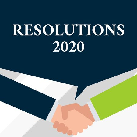 Conceptual hand writing showing Resolutions 2020. Concept meaning list of things wishes to be fully done in next year Two men hands shaking showing a deal sharing speech bubble