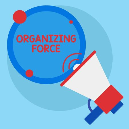 Writing note showing Organizing Force. Business concept for being United powerful group to do certain actions SpeakingTrumpet Empty Round Stroked Speech Text Balloon Announcement