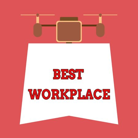 Writing note showing Best Workplace. Business concept for Ideal company to work with High compensation Stress free Drone holding downwards banner. Geometrical abstract background design