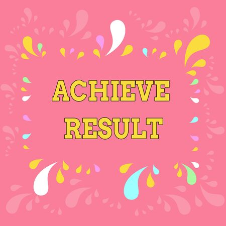 Word writing text Achieve Result. Business photo showcasing Accomplishment Attain Bring to a successful conclusion Copy Space Frame with Different Sized Multicolored Splashes on Perimeter
