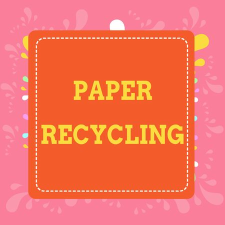 Writing note showing Paper Recycling. Business concept for Using the waste papers in a new way by recycling them Dashed Stipple Line Blank Square Colored Cutout Frame Bright Background Stock Photo
