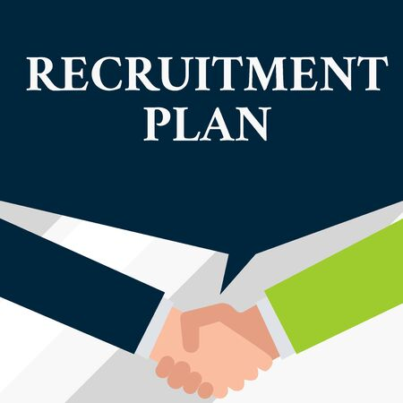 Conceptual hand writing showing Recruitment Plan. Concept meaning saving money in order to use it when you quit working Two men hands shaking showing a deal sharing speech bubble