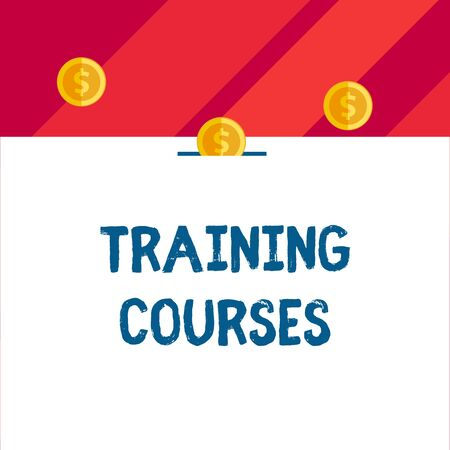 Writing note showing Training Courses. Business concept for is series of lessons or lectures teaching skills you need Front view three penny coins icon one entering collecting box slot Foto de archivo - 124656279