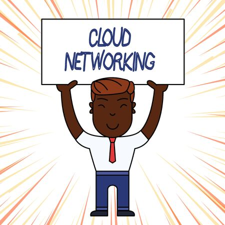 Conceptual hand writing showing Cloud Networking. Concept meaning is term describing access of networking resources Smily Man Standing Holding Placard Overhead with Both Hands Stock Photo
