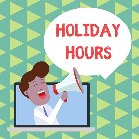 Word writing text Holiday Hours. Business photo showcasing employee receives twice their normal pay for all hours Man Speaking Through Laptop into Loudhailer Blank Speech Bubble Announce