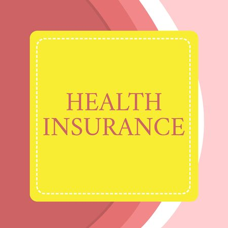 Word writing text Health Insurance. Business photo showcasing coveragethat pays for medicaland surgical expenses Dashed Stipple Line Blank Square Colored Cutout Frame Bright Background
