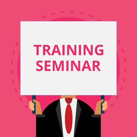 Text sign showing Training Seminar. Business photo text Academic instruction Formal presentation of a research Old fashioned way to pick people at airport hold big board with two hands Foto de archivo - 124656088