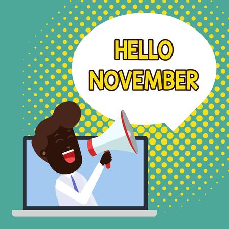 Text sign showing Hello November. Business photo showcasing Welcome the eleventh month of the year Month before December Man Speaking Through Laptop into Loudhailer Blank Speech Bubble Announce Foto de archivo - 124656091