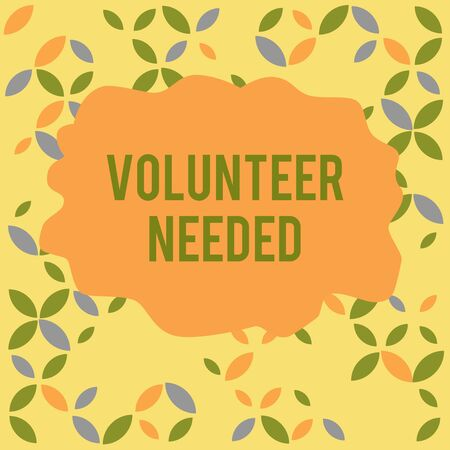 Conceptual hand writing showing Volunteer Needed. Concept meaning Looking for helper to do task without pay or compensation Seamless Summer Autumn Leaf Texture Multicolored Pattern
