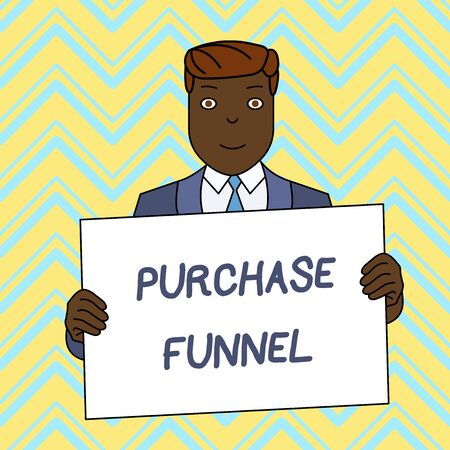 Text sign showing Purchase Funnel. Business photo text consumer model which illustrates customer journey Smiling Man Holding Formal Suit Big Blank Poster Board in Front of Himself