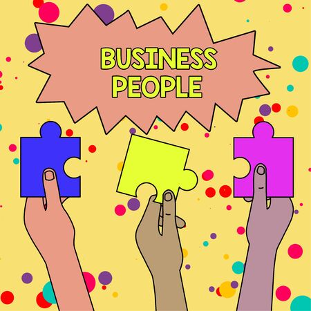 Text sign showing Business People. Business photo showcasing People who work in business especially at an executive level Three Colored Empty Jigsaw Puzzle Pieces Held in Different People Hands