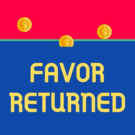 Word writing text Favor Returned. Business photo showcasing Good deed for someone who has done a good deed for you Front view close up three penny coins icon one entering collecting box slot