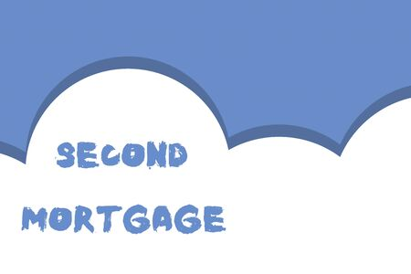 Writing note showing Second Mortgage. Business concept for lien on property which is subordinate to more senior one Half cloud blue sky landscape Seamless cloudy pattern Abstract