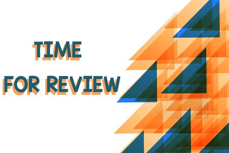 Conceptual hand writing showing Time For Review. Concept meaning review of a system or situation in its formal examination Orange Blue Triangles Overlapping Concentric with Right Banco de Imagens