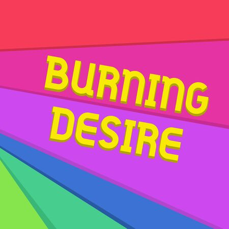 Handwriting text writing Burning Desire. Conceptual photo Extremely interested in something Wanted it very much Multicolor Sheets of Cardboard Paper of Different Colors Placed Randomly Фото со стока
