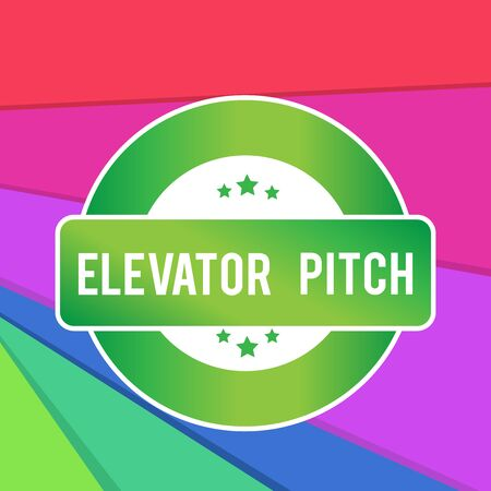 Text sign showing Elevator Pitch. Business photo showcasing A persuasive sales pitch Brief speech about the product Colored Round Shape Label Badge Stars Blank Rectangular Text Box Award