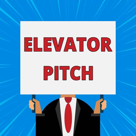 Handwriting text writing Elevator Pitch. Conceptual photo A persuasive sales pitch Brief speech about the product Just man chest dressed dark suit tie no face holding blank big rectangle