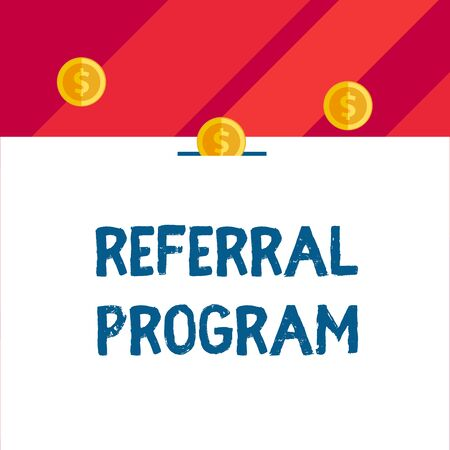 Writing note showing Referral Program. Business concept for sending own patient to another physician for treatment Front view three penny coins icon one entering collecting box slot