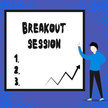 Writing note showing Breakout Session. Business concept for workshop discussion or presentation on specific topic Man standing pointing up blank rectangle Geometric background