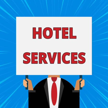 Handwriting text writing Hotel Services. Conceptual photo Facilities Amenities of an accommodation and lodging house Just man chest dressed dark suit tie no face holding blank big rectangle