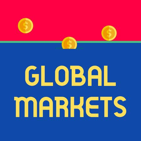 Word writing text Global Markets. Business photo showcasing Trading goods and services in all the countries of the world Front view close up three penny coins icon one entering collecting box slot