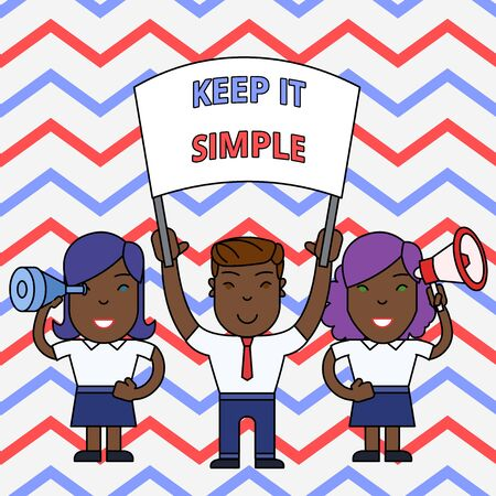 Conceptual hand writing showing Keep It Simple. Concept meaning to make something easy to understand and not in fancy way People with Banner, Megaphone and Spy Glass Demonstration