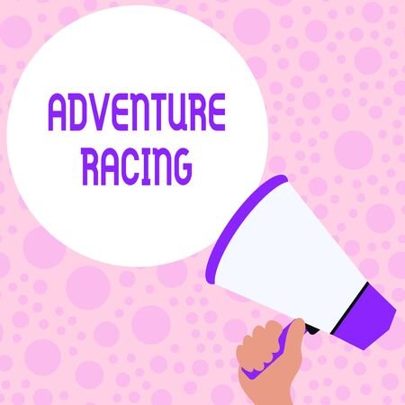 Writing note showing Adventure Racing. Business concept for disciplinary sport involving navigation over unknown course Hand Holding Loudhailer Speech Text Balloon Announcement New
