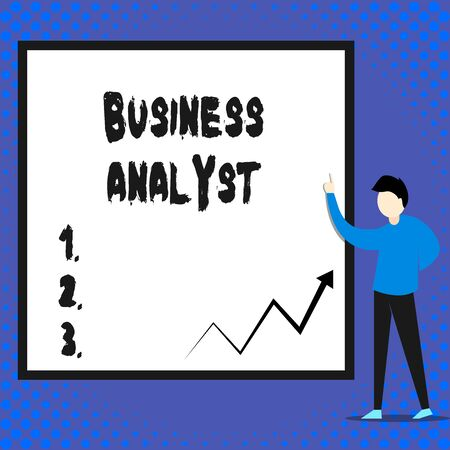 Writing note showing Business Analyst. Business concept for someone who analyzes big organization or website domain Man standing pointing up blank rectangle Geometric background
