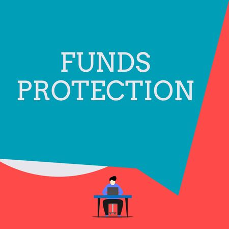 Writing note showing Funds Protection. Business concept for promises return portion initial investment to investor. Man sitting chair desk working laptop geometric background