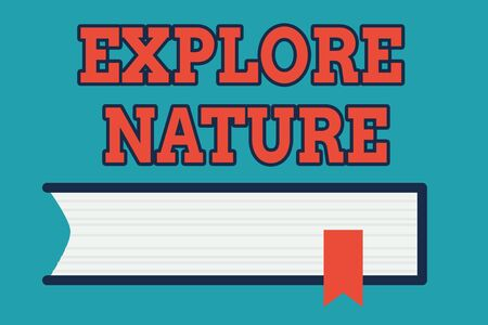 Text sign showing Explore Nature. Business photo text Discovering the countryside Enjoying the wildlife Travel Side View of Closed Book on Table Desk with Red Bookmark Ribbon Isolated
