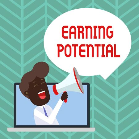 Writing note showing Earning Potential. Business concept for Top salary for a particular field or professional job Man Speaking Through Laptop into Loudhailer Bubble Announce Banco de Imagens - 124656538