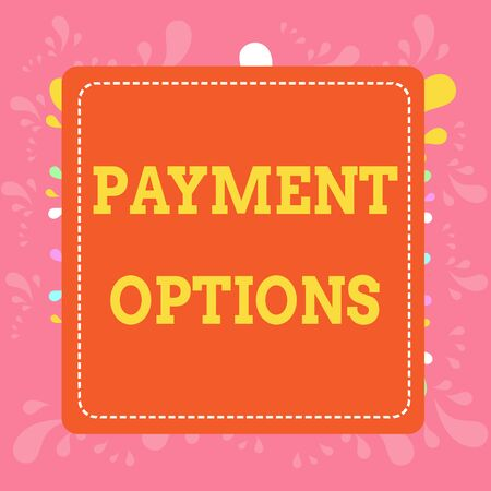 Writing note showing Payment Options. Business concept for The way of chosen to compensate the seller of a service Dashed Stipple Line Blank Square Colored Cutout Frame Bright Background