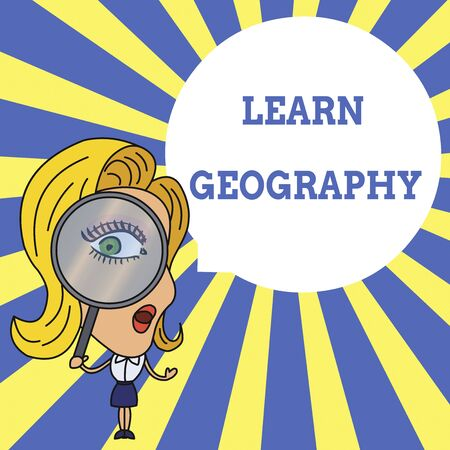 Word writing text Learn Geography. Business photo showcasing study of physical features of earth and its atmosphere Woman Looking Trough Magnifying Glass Big Eye Blank Round Speech Bubble