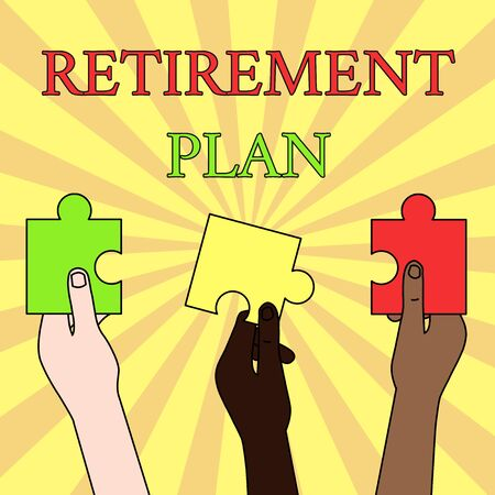 Writing note showing Retirement Plan. Business concept for saving money in order to use it when you quit working Three Colored Empty Jigsaw Puzzle Pieces Held in Different People Hands