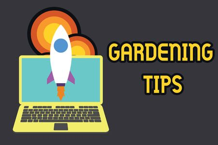 Text sign showing Gardening Tips. Business photo text Proper Practices in growing crops Botanical Approach Launching rocket up laptop . Startup project. Developing goal objectives