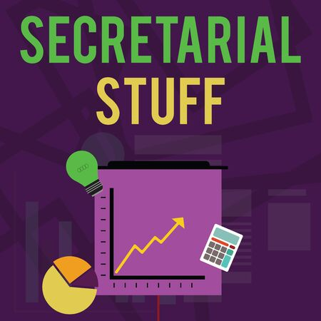 Text sign showing Secretarial Stuff. Business photo text Secretary belongings Things owned by demonstratingal assistant Investment Icons of Pie and Line Chart with Arrow Going Up, Bulb, Calculator