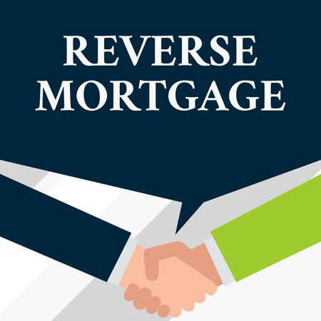 Conceptual hand writing showing Reverse Mortgage. Concept meaning loan for seniors age above sixties and older to be returned Two men hands shaking showing a deal sharing speech bubble