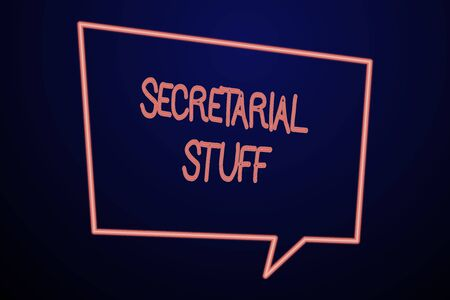 Word writing text Secretarial Stuff. Business photo showcasing Secretary belongings Things owned by demonstratingal assistant Empty Quadrangular Neon Copy Space Speech Bubble with Tail Pointing Down Stock Photo