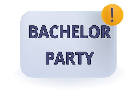 Conceptual hand writing showing Bachelor Party. Concept meaning Party given for a analysis who is about to get married Stag night Empty Rectangular Shape Text Box Exclamation Mark in Circle