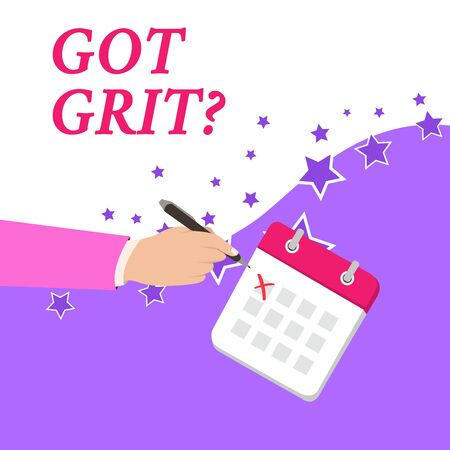 Text sign showing Got Grit Question. Business photo text A hardwork with perseverance towards the desired goal Male Hand Formal Suit Crosses Off One Day Calendar Red Ink Ballpoint Pen